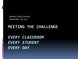 Meeting the challenge Every Classroom Every Student Every Day