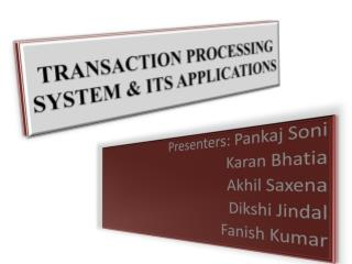 TRANSACTION PROCESSING SYSTEM & ITS APPLICATIONS