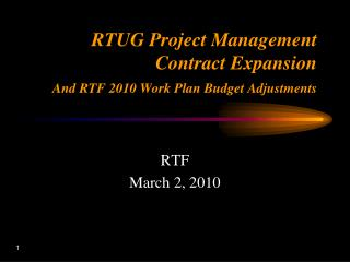 RTUG Project Management Contract Expansion  And RTF 2010 Work Plan Budget Adjustments