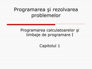 Programarea  şi rezolvarea problemelor