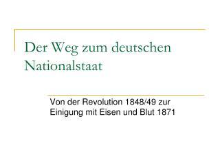 Der Weg zum deutschen Nationalstaat