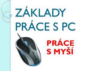 ZÁKLADY PRÁCE S PC