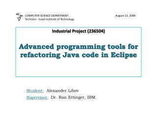 Industrial Project (236504) Advanced programming tools for refactoring Java code in Eclipse