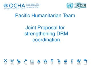 Pacific Humanitarian Team  Joint Proposal for strengthening DRM coordination