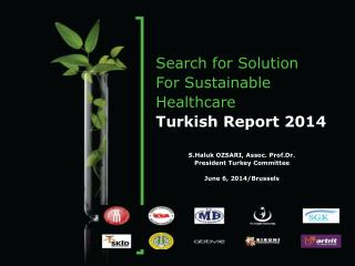 Search for Solution  For Sustainable Healthcare Turkish Report 2014