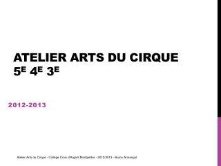Atelier Arts du Cirque 5 e  4 e  3 e