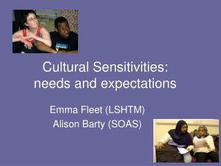 Cultural Sensitivities:  needs and expectations