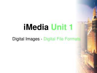 iMedia  Unit 1