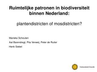 Ruimtelijke patronen in biodiversiteit binnen Nederland: plantendistricten of mosdistricten?
