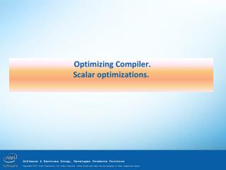 Optimizing Compiler .  Scalar optimizations .