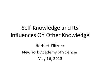 Self-Knowledge and Its Influences On Other Knowledge