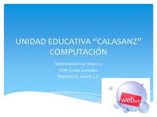 """UNIDAD EDUCATIVA """"CALASANZ"""" COMPUTACIÓN"""