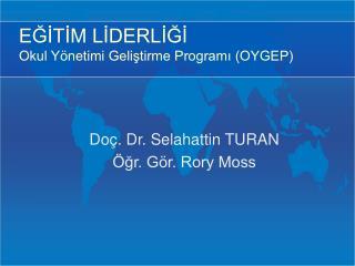EĞİTİM LİDERLİĞİ Okul Yönetimi Geliştirme Programı (OYGEP)
