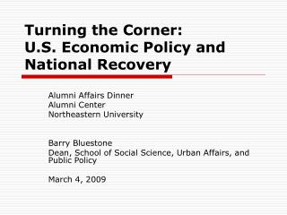 Turning the Corner:   U.S. Economic Policy and National Recovery