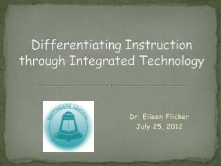 Differentiating Instruction through Integrated Technology