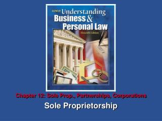 Chapter 12: Sole Prop., Partnerships, Corporations