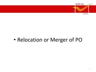 Relocation or Merger of PO