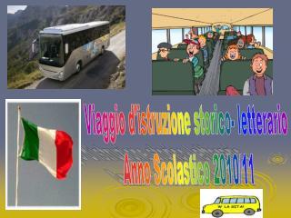 Viaggio d'istruzione storico- letterario Anno Scolastico 2010/11