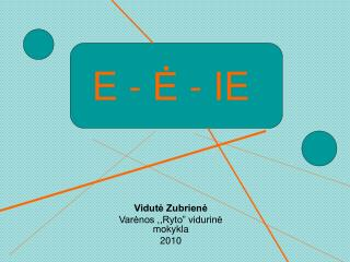 """Vidutė Zubrienė Varėnos ,,Ryto"""" vidurinė mokykla 2010"""