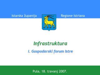 Infrastruktura I. Gospodarski forum Istre