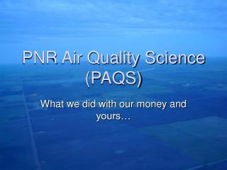 PNR Air Quality Science (PAQS)