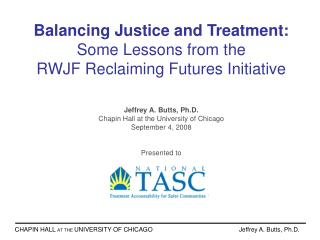 Balancing Justice and Treatment:  Some Lessons from the  RWJF Reclaiming Futures Initiative