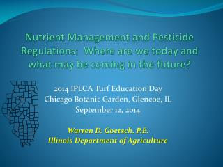 2014 IPLCA Turf Education Day Chicago Botanic Garden, Glencoe, IL September 12, 2014