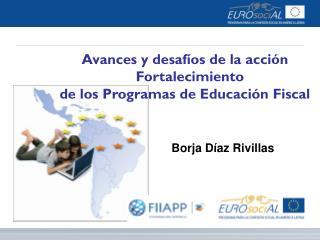 Avances y desafíos de la acción Fortalecimiento  d e los Programas de Educación  Fiscal