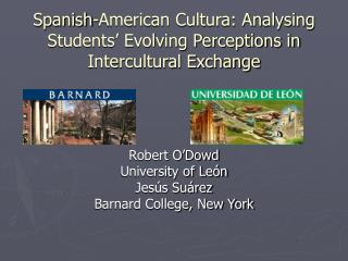 Spanish-American Cultura: Analysing Students� Evolving Perceptions in Intercultural Exchange