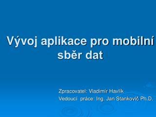 Vývoj aplikace pro mobilní sběr dat