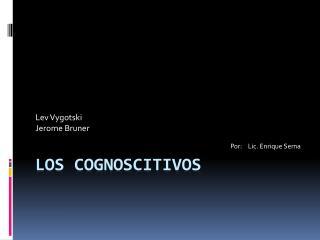 Los Cognoscitivos
