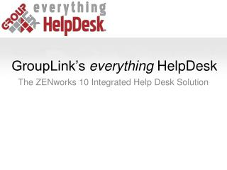 GroupLink s everything HelpDesk