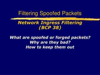 Filtering Spoofed Packets