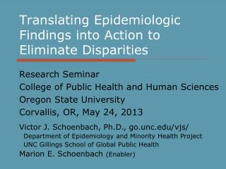 Translating Epidemiologic Findings into Action to Eliminate Disparities