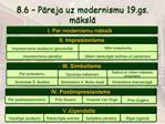 8.6   Pareja uz modernismu 19.gs. maksla