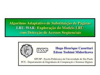 Objetivo      Apresentar o LRU-WAR:  Um algoritmo adaptativo de substitui  o de p ginas que visa minimizar as falhas det