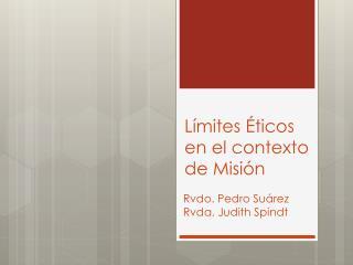 Límites Éticos  en el contexto de Misión