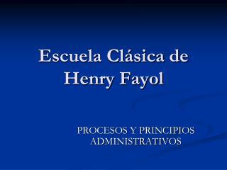 Escuela Cl�sica de Henry Fayol