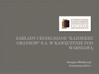 """Zakłady Cegielniane """"Kazimierz Granzow"""" S.A. w Kawęczynie pod Warszawą"""