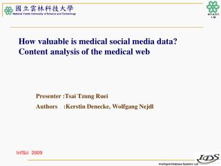 How valuable is medical social media data? Content analysis of the medical web