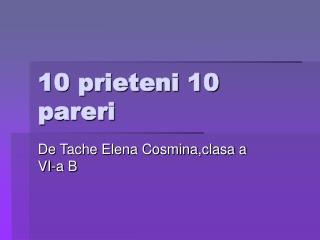 10 prieteni 10 pareri