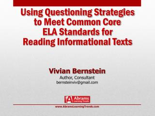 Using Questioning Strategies  to Meet Common Core  ELA Standards for  Reading Informational Texts