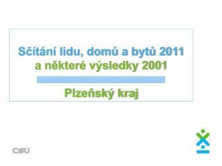 Sčítání lidu, domů a bytů 2011  a některé výsledky 2001 Plzeňský kraj