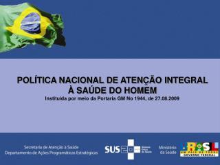 POLÍTICA NACIONAL DE ATENÇÃO INTEGRAL À SAÚDE DO HOMEM