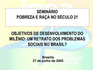 SEMINÁRIO POBREZA E RAÇA NO SÉCULO 21