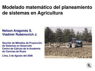Modelado  matemático del planeamiento de sistemas en Agricultura