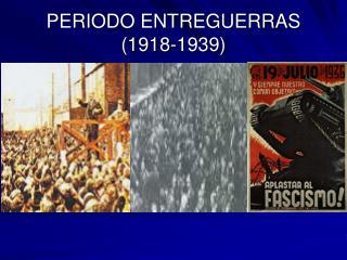 PERIODO ENTREGUERRAS (1918-1939)