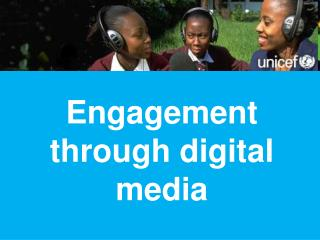 Engagement through digital media