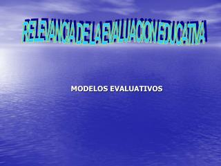 RELEVANCIA DE LA EVALUACION EDUCATIVA