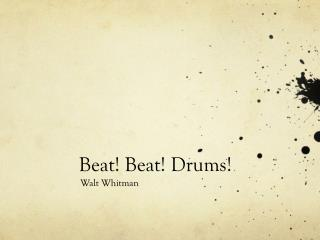 Beat! Beat! Drums!